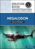 Megalodon: Fact or Fiction? (Creature Scene Investigation)