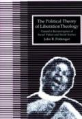Political Theory of Liberation Theology Twoard a Reconvergence of Social Values and Social S...