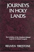 Journeys in Holy Lands: The Evolution of the Abraham-Ishmael Legends in Islamic Exegesis