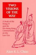 Two Visions of the Way A Study of the Wang Pi and the Ho-Shang Kung Commentaries on the Lao-Tzu