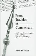 From Tradition to Commentary Torah and Its Interpretation in the Midrash Sifre to Deuteronomy