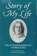 Story of My Life The Autobiography of George Sand