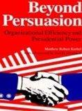 Beyond Persuasion: Organizational Efficiency and Presidential Power (S U N Y Series in the P...