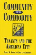 Community Versus Commodity: Tenants and the American City (Suny Series, the New Inequalities)