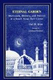 Eternal Garden: Mysticism, History, and Politics at a South Asian Sufi Center (SUNY Series i...
