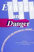 Ethics and Danger Essays on Heidegger and Continental Thought
