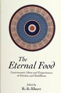 Eternal Food Gastronomic Ideas and Experiences of Hindus and Buddhists