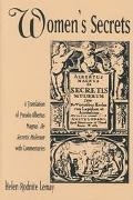 Women's Secrets A Translation of Pseudo-Albertus Magnus's De Secretis Mulierum With Commenta...