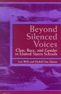 Beyond Silenced Voices Class, Race, and Gender in United States Schools