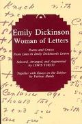 Emily Dickinson, Woman of Letters Poems and Centos from Lines in Emily Dickinson's Letters