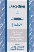 Discretion in Criminal Justice: The Tension between Individualization and Uniformity - Lloyd...