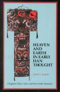 Heaven and Earth in Early Han Thought Chapters Three, Four and Five of the Huainanzi