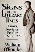 Signs of the Literary Times Essays, Reviews, Profiles 1970-1992