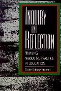 Inquiry and Reflection Framing Narrative Practice in Education