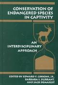 Conservation of Endangered Species in Captivity: An Interdisciplinary Approach (Suny Series in Endangered Species)