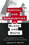 Capital and Communities in Black and White The Intersections of Race, Class, and Uneven Deve...