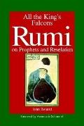 All the King's Falcons: Rumi on Prophets and Revelation