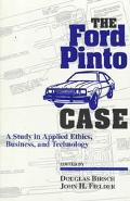 Ford Pinto Case A Study in Applied Ethics, Business, and Technology