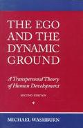 Ego and the Dynamic Ground A Transpersonal Theory of Human Development
