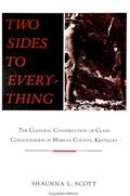 Two Sides to Everthing The Cultural Construction of Class Consciousness in Harlan County, Ke...