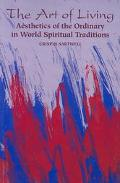 Art of Living Aesthetics of the Ordinary in World Spiritual Traditions