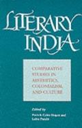 Literary India Comparative Studies in Aesthetics, Colonialism, and Culture