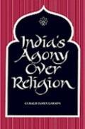India's Agony over Religion