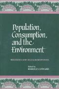 Population, Consumption, and the Environment Religious and Secular Responses