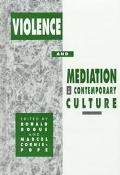 Violence and Mediation in Contemporary Culture (S U N Y Series, Margins of Literature)