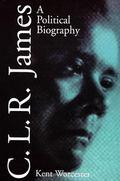 C.L.R. James A Political Biography