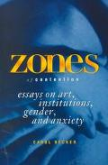 Zones of Contention Essays on Art, Institutions, Gender, and Anxiety