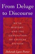 From Deluge to Discourse Myth, History, and the Generation of Chinese Fiction