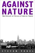 Against Nature The Concept of Nature in Critical Theory