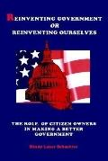 Reinventing Government or Reinventing Ourselves The Role of Citizen Owners in Making a Bette...