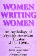 Women Writing Women An Anthology of Spanish-American Theater of the 1980s