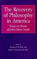 Recovery of Philosophy in American Essays in Honor of John Edwin Smith