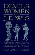 Devils, Women and Jews Reflections of the Other in Medieval Sermon Stories