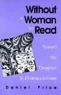 Without a Woman to Read Toward the Daughter in Postmodernism