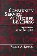 Community Service and Higher Learning Explorations of the Caring Self