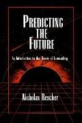 Predicting the Future An Introduction to the Theory of Forecasting
