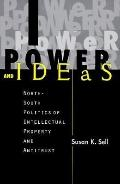 Power and Ideas North-South Politics of Intellectual Property and Antitrust