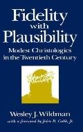 Fidelity With Plausibility Model Christologies in the Twentieth Century