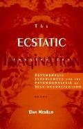 Ecstatic Imagination Psychedelic Experiences and the Psychoanalysis of Self-Actualization