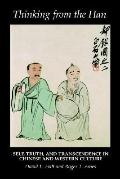 Thinking from the Han Self, Truth, and Transcendence in Chinese and Western Culture