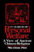 In Search of Personal Welfare A View of Ancient Chinese Religion