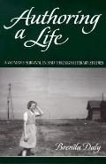 Authoring a Life A Woman's Survival in and Through Literay Studies