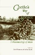 Goethe's Way of Science A Phenomenology of Nature