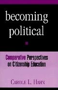 Becoming Political Comparative Perspectives on Citizenship Education