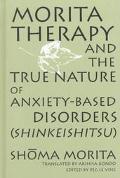Morita Therapy and the True Nature of Anxiety-Based Disorders (Shinkeishitsu)