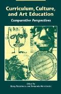 Curriculum, Culture and Art Education Comparative Perspective